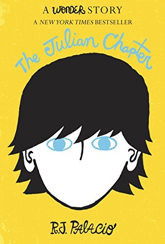 The Julian Chapter: A Wonder Story | R. J. Palacio