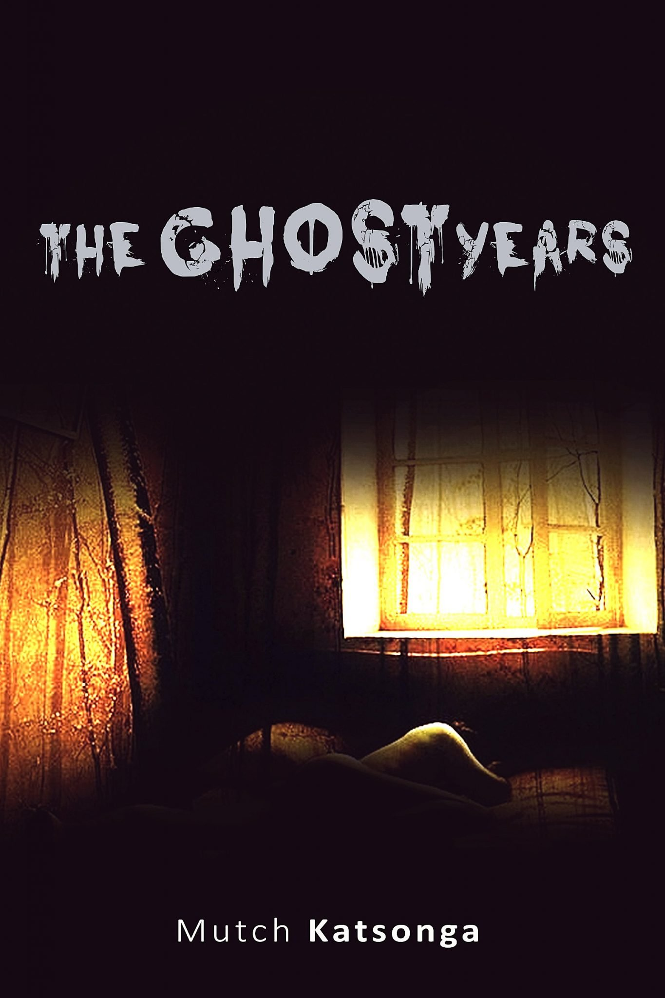 The Ghost Years by Mutch Katsonga